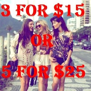 3 FOR $15 OR 5 FOR $25 SUPER SALE!